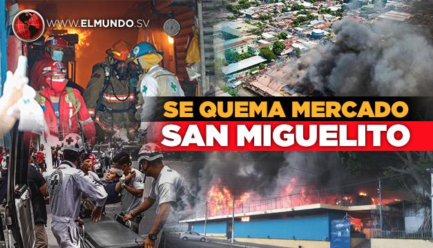Voraz incendio consume Mercado San Miguelito de San Salvador